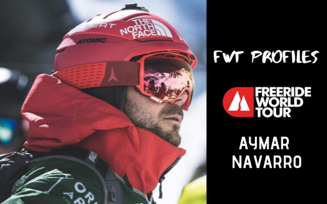 FWT Athlete Highlight: AYMAR NAVARRO